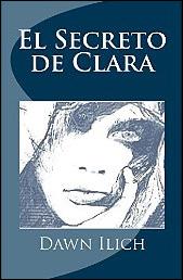 El secreto de Clara de Dawn Ilich