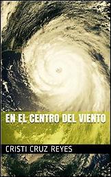 En el centro del viento de Cristi Cruz Reyes