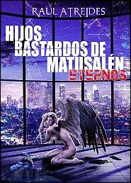 Eternos (Hijos bastardos de Matusalén nº 1) de Raul Atreides