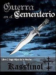 Guerra en el cementerio (Hijos de la noche nº 2) de Kassfinol