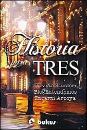 Historia para tres de Vivian Stusser, BlogEntendemos y Encarni Arcoya