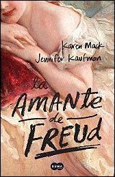 La amante de Freud de Karen Marck y Jennifer Kaufman