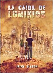 La caída de Luminion (Universo Luminion nº 1) de Jaime Blanch