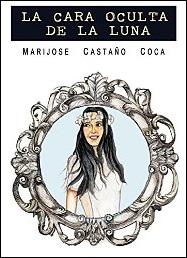 La cara oculta de la luna (Abriendo las alas nº 2) de María José Castaño Coca