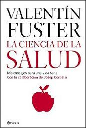 La ciencia de la salud de Dr. Valentín Fuster
