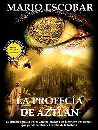La profecía de Aztlán (Saga Hércules y Lincoln nº 3) de Mario Escobar