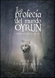 La profecía del mundo Oyrun (Magos Oscuros) de Marta Sternecker