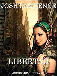 Libertad (Juegos de guerra 3º) de Josh Lawrence