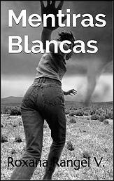 Mentiras blancas de Roxana Rangel V.