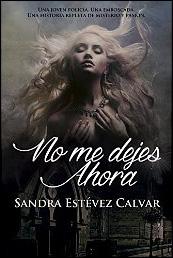 No me dejes ahora de Alicia Vivancos