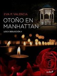 Otoño en Manhattan (Loca seducción 1) de Eva P. Valencia