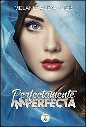 Perfectamente imperfecta de Melanie Alexander