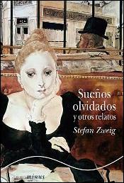 Sueños olvidados y otros relatos de Stefan Zweig