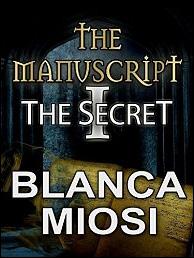 The manuscript I. The secret de Blanca Miosi