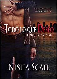 Todo lo que deseo (Agencia Demonía 6) de Nisha Scail