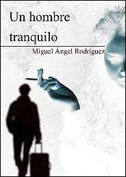 Un hombre tranquilo (Los hombres que rezan nº 1) de Miguel Ángel Rodríguez Chuliá