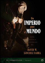 Un imperio para el mundo (Yo Conquistador nº 2) de David W. Sánchez Fabra