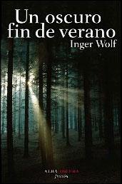 Un oscuro fin de verano de Inger Wolf