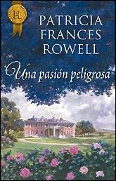 Una pasión peligrosa de Patricia Frances Rowell