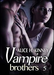 Vampire Brothers - Volumen 5 de Alice H. Kinney