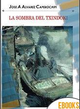 La sombra del Txindoki de José A. Alvarez-Caperochipi