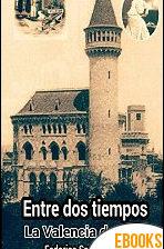 Entre dos tiempos. La Valencia de 1900 de Federico Saura Quiles