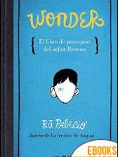 Wonder. El libro de preceptos del señor Browne de R. J. Palacio