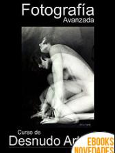 Fotografía avanzada. Curso de desnudo artístico de Carlos Candia