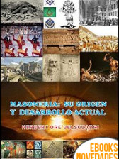Masonería. Su origen y desarrollo actual de Herbert Ore Belsuzarri