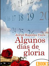 Algunos días de gloria de Javier Ramírez Viera
