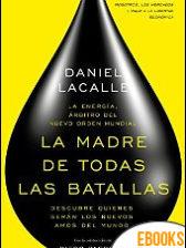 La madre de todas las batallas de Daniel Lacalle