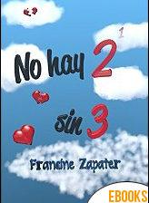 No hay dos sin tres de Francine Zapater