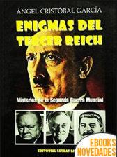 Enigmas del III Reich de Ángel Cristóbal García