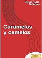 Caramelos y camelos de Miguel Ángel Salgueiro