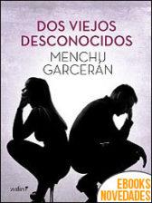Dos viejos desconocidos de Menchu Garcerán
