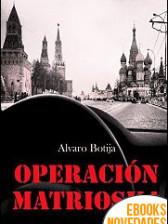 Operación Matrioska de Alvaro Botija