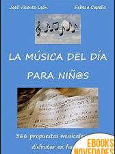 La música del día para niños de José Vicente León y Rebeca Capella