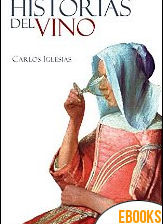Historias del vino de Carlos Iglesias Fueyo