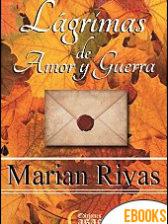 Lágrimas de amor y guerra de Marian Rivas