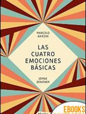 Las cuatro emociones básicas de Marcelo Antoni y Jorge Zentner