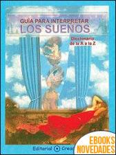 Guía para interpretar los sueños de Jesús García Consuegra González