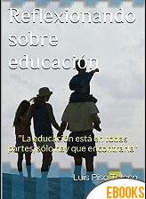Reflexionando sobre educación de Luis Pisa Tolosa