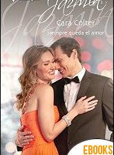 Siempre queda el amor de Cara Colter