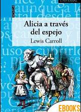 Alicia a través del espejo de Lewis Carroll