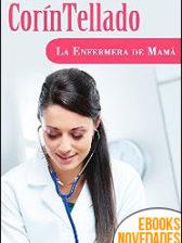 La enfermera de mamá de Corín Tellado