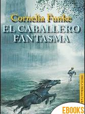 El caballero fantasma de Cornelia Funke