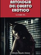 Antología del cuento erótico. La mujer de... de Alberto Casado Alonso
