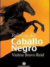 Relatos del caballo negro de Violeta Bravo Reid
