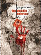 Una decisión peligrosa de José Javier Abasolo