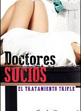 Doctores sucios. El tratamiento triple de Emily Rosewood